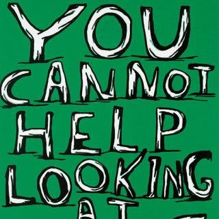 David Shrigley, Untitled (You cannot help looking at this)